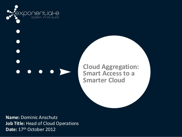 Cloud Aggregation:                                      Smart Access to a                                      Smarter Clo...