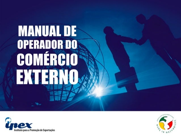 Índice:1.Exercício da Actividade Comercial e o Registo de Operador do Comércio          Externo.1.1Como obter licença/alva...