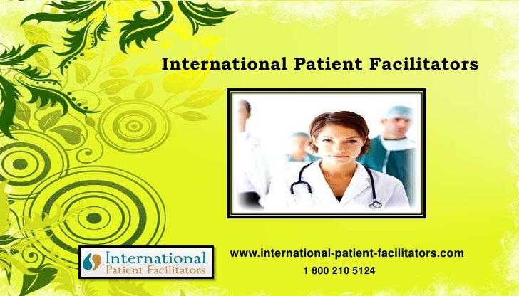 International Patient Facilitators<br />1 800 210 5124<br />www.international-patient-facilitators.com<br />
