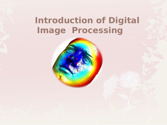Introduction of Digital Image Processing