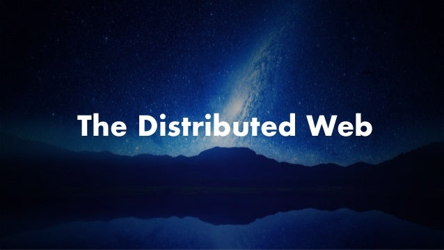 The Distributed Web