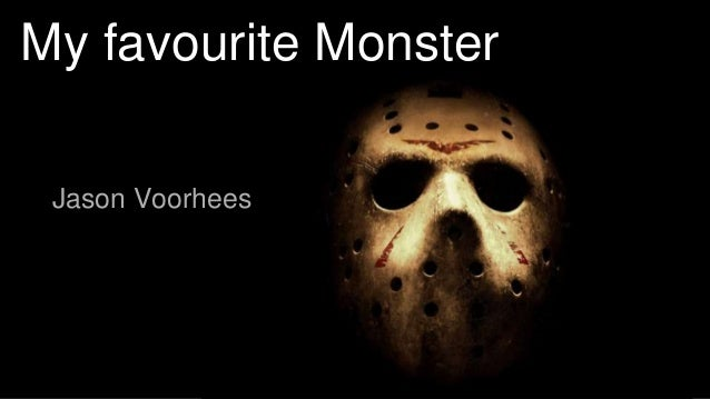 My favourite Monster Jason Voorhees