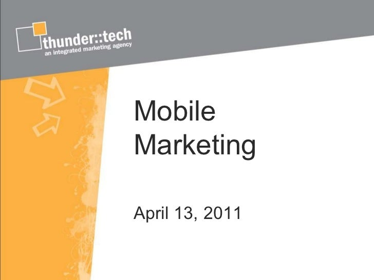 Mobile Marketing  April 13, 2011