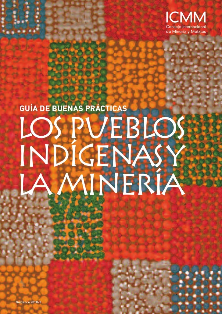 GUÍA DE BUENAS PRÁCTICASLOS PUEBLOSINDÍGENAS YLA MINERÍAGuidance 2010-3