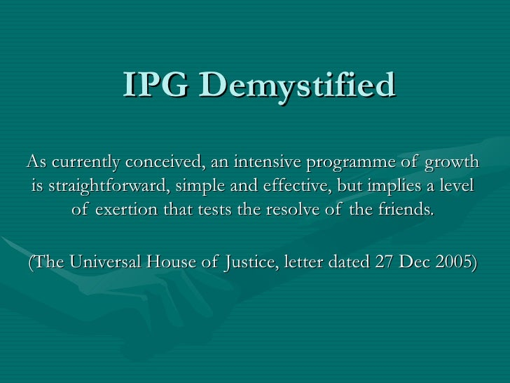 IPG Demystified As currently conceived, an intensive programme of growth is straightforward, simple and effective, but imp...