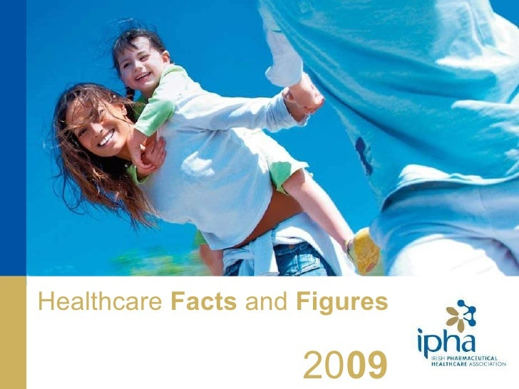 Healthcare  Facts  and  Figures   20 09