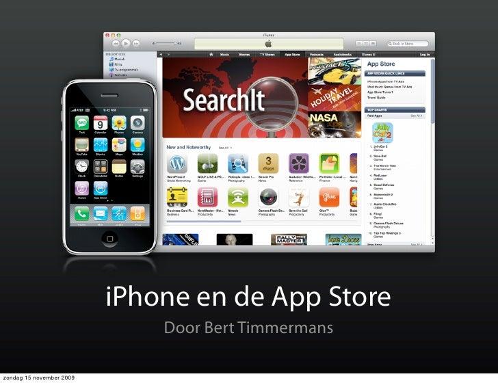 iPhone en de App Store                               Door Bert Timmermans  zondag 15 november 2009