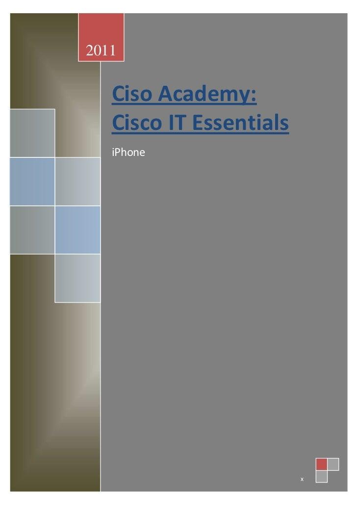 2011   Ciso Academy:   Cisco IT Essentials   iPhone                         x