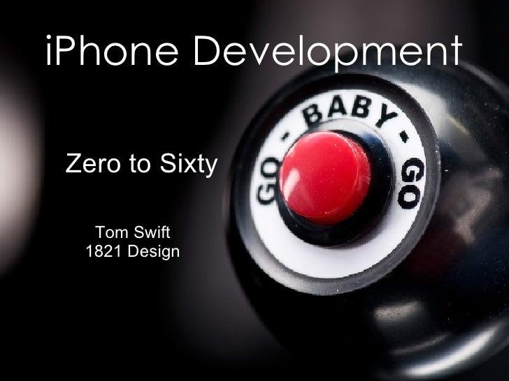 iPhone Development Zero to Sixty Tom Swift 1821 Design