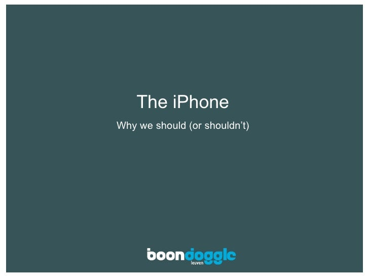 The iPhone Why we should (or shouldn't)