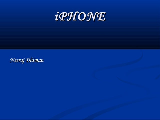 iPHONEiPHONENeeraj DhimanNeeraj Dhiman