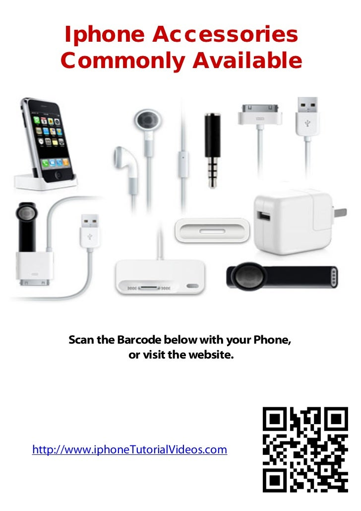 Iphone Accessories     Commonly Available      Scan the Barcode below with your Phone,                 or visit the websit...