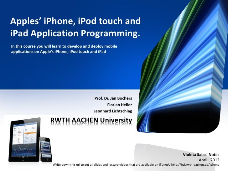 Apples' iPhone, iPod touch andiPad Application Programming.In this course you will learn to develop and deploy mobileappli...