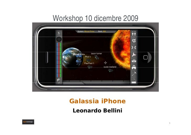 Workshop 10 dicembre 2009             p     Leonardo Bellini             Galassia iPhone          Leonardo Bellini        ...