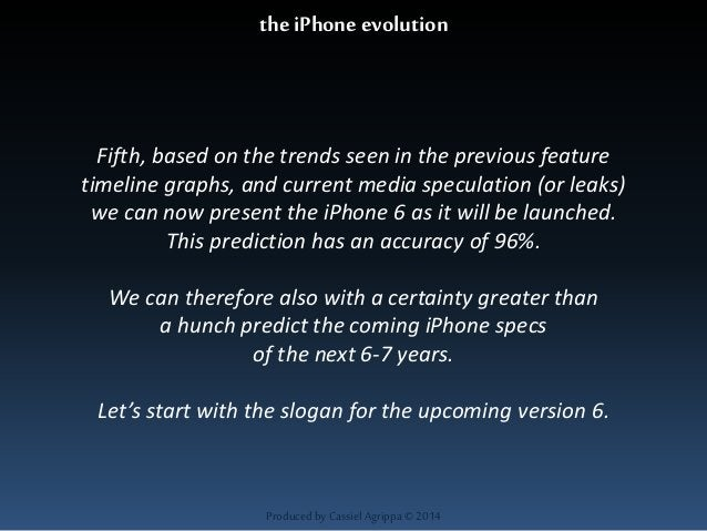 the iPhone evolution  Fifth, based on the trends seen in the previous feature  timeline graphs, and current media speculat...