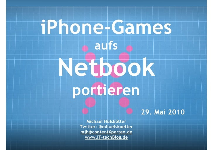 iPhone-Games          aufs   Netbook   portieren                              29. Mai 2010      Michael Hülskötter    Twit...