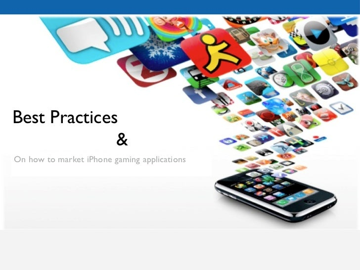 Best Practices  & Recommendations. On how to market iPhone gaming applications