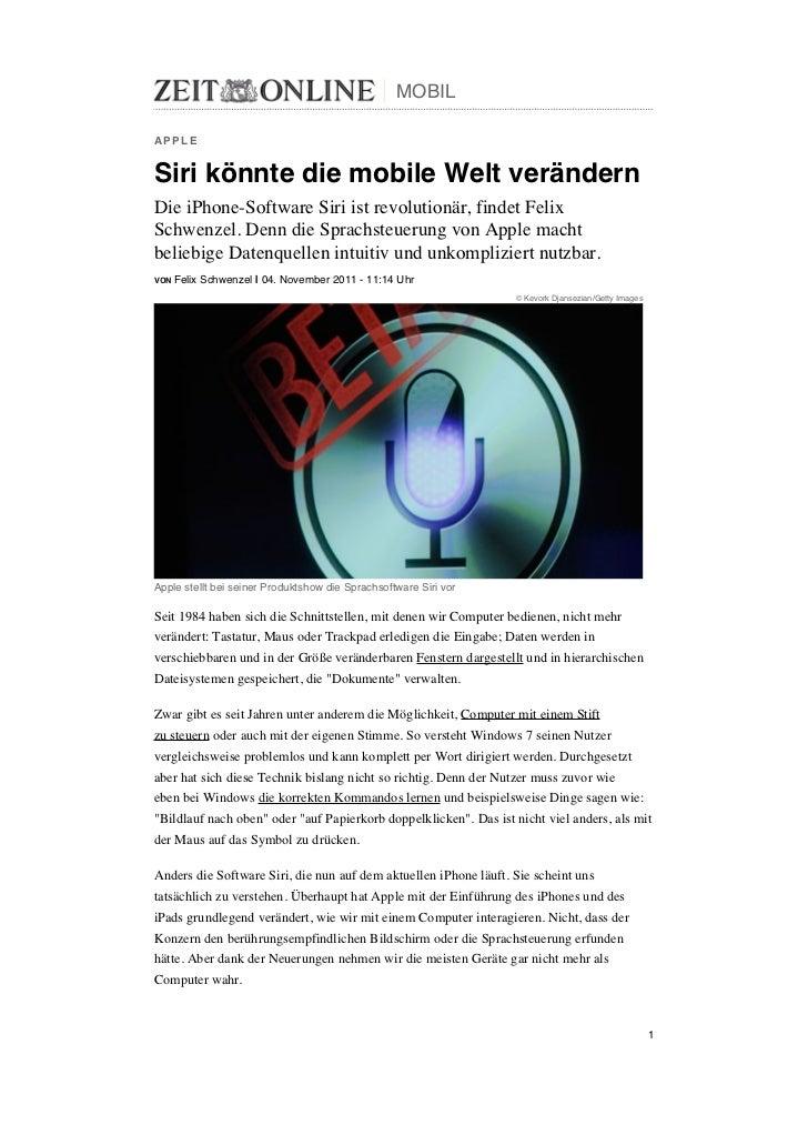 MOBILAPPLESiri könnte die mobile Welt verändernDie iPhone-Software Siri ist revolutionär, findet FelixSchwenzel. Denn die ...