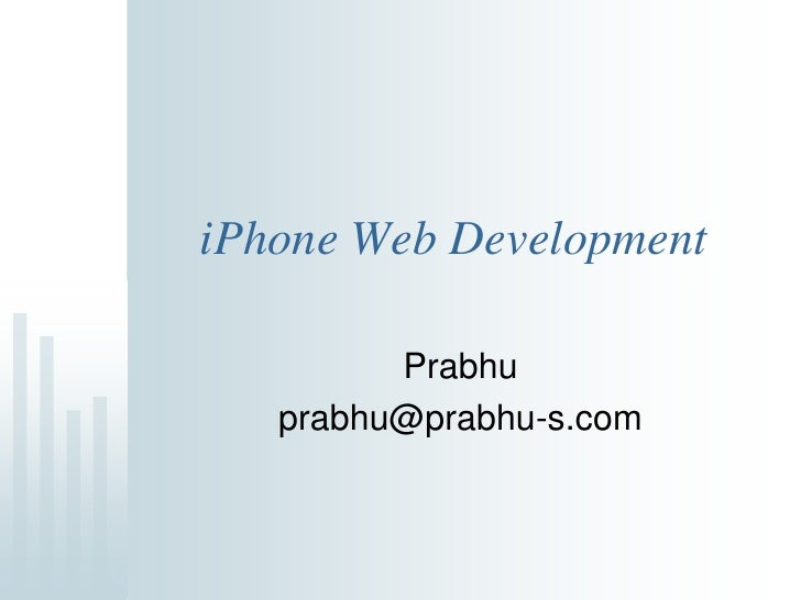 iPhone Web Development           Prabhu    prabhu@prabhu-s.com