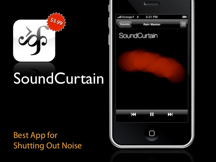 $3.9               9     SoundCurtain   Best App for Shutting Out Noise
