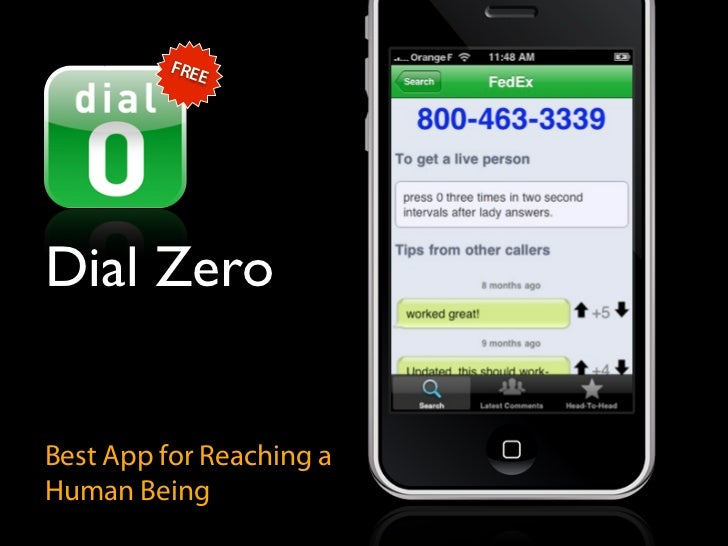 FRE              E     Dial Zero   Best App for Reaching a Human Being