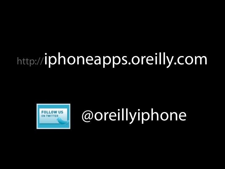 iphoneapps.oreilly.com http://                @oreillyiphone