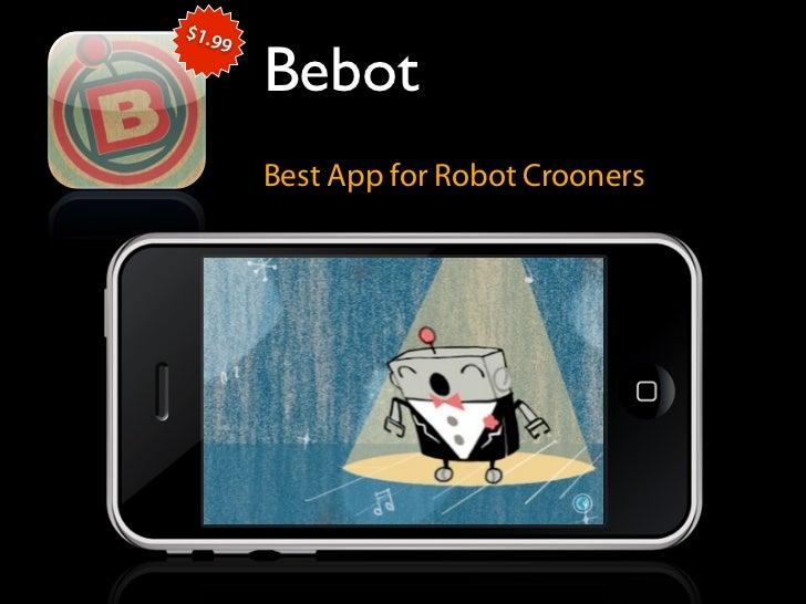 $1.9           Bebot      9              Best App for Robot Crooners