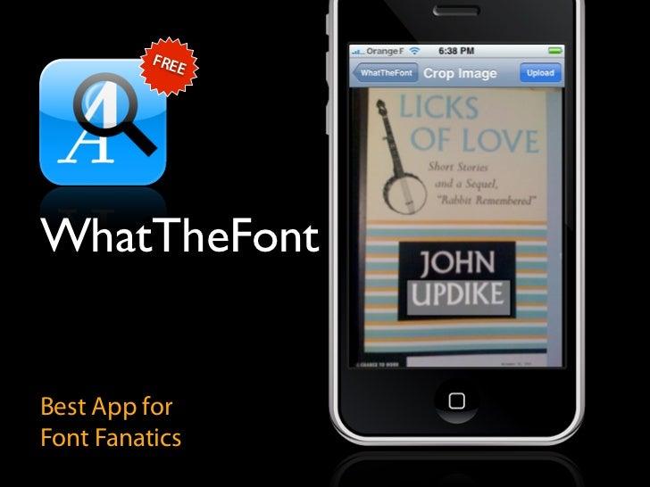 FRE              E     WhatTheFont   Best App for Font Fanatics