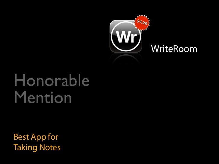 $4.9                    9                            WriteRoom   Honorable Mention  Best App for Taking Notes