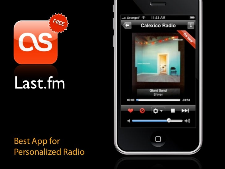 FRE             E     Last.fm   Best App for Personalized Radio