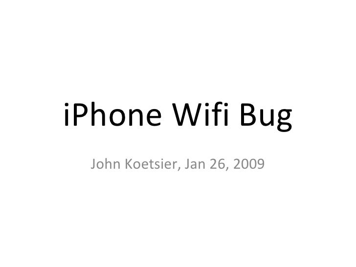 iPhone Wifi Bug John Koetsier, Jan 26, 2009