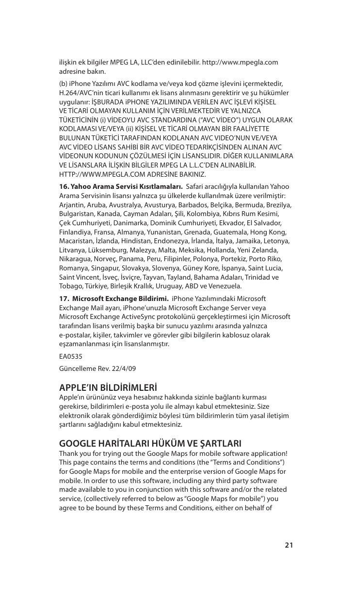 ilişkin ek bilgiler MPEG LA, LLC'den edinilebilir. http://www.mpegla.com adresine bakın. (b) iPhone Yazılımı AVC kodlama v...