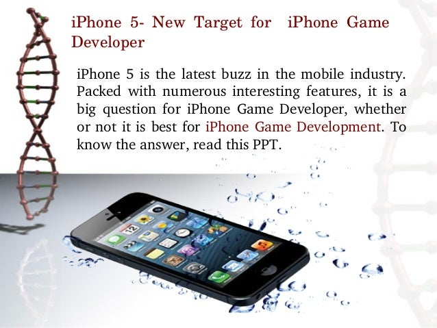 iPhone  5­  New  Target  for    iPhone  Game DeveloperiPhone  5  is  the  latest  buzz  in  the  mobile  industry. Packed ...
