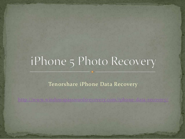Tenorshare iPhone Data Recovery http://www.windowspasswordsrecovery.com/iphone-data-recovery/