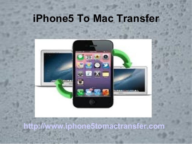 iPhone5 To Mac Transfer  I  http://www.iphone5tomactransfer.com