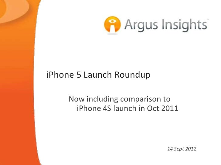 iPhone 5 Launch Roundup    Now including comparison to      iPhone 4S launch in Oct 2011                              14 S...