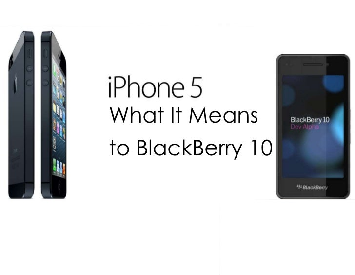 What It Meansto BlackBerry 10