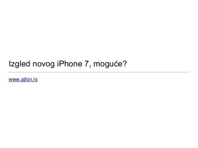 Izgled novog iPhone 7, moguće? www.ajfon.rs