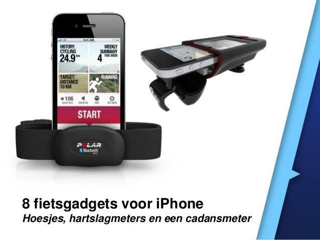 8 fietsgadgets voor iPhone Hoesjes, hartslagmeters en een cadansmeter