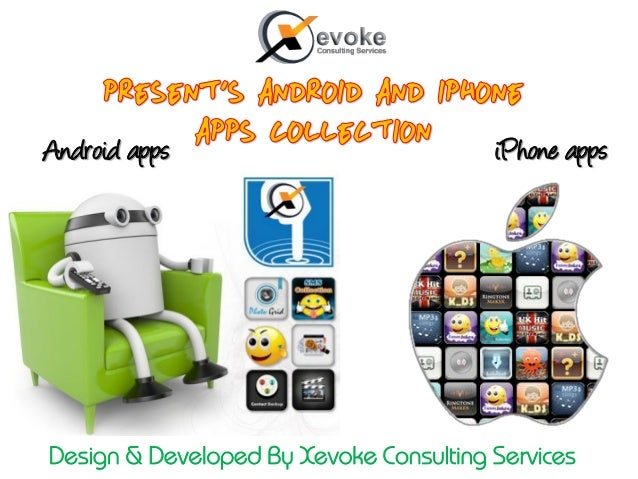 Android apps  iPhone apps  Design & Developed By Xevoke Consulting Services