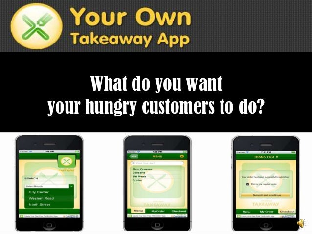 What do you want your hungry customers to do?
