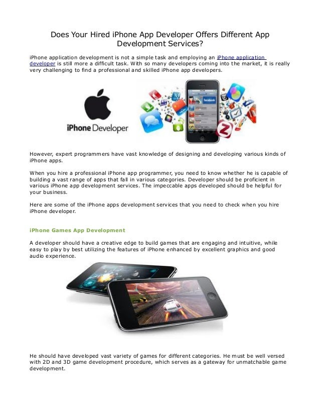 Does Your Hired iPhone App Developer Offers Different App                          Development Services?iPhone application...