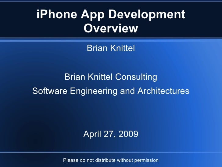 iPhone App Development         Overview                  Brian Knittel          Brian Knittel Consulting Software Engineer...