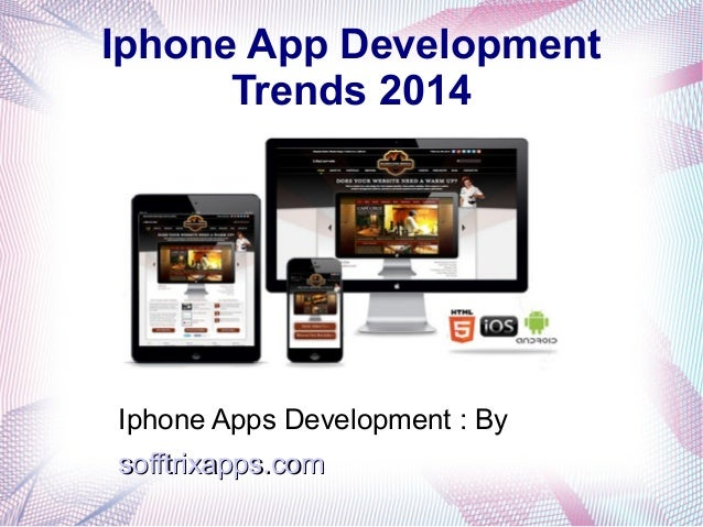 Iphone App Development Trends 2014 Iphone Apps Development : By sofftrixapps.comsofftrixapps.com