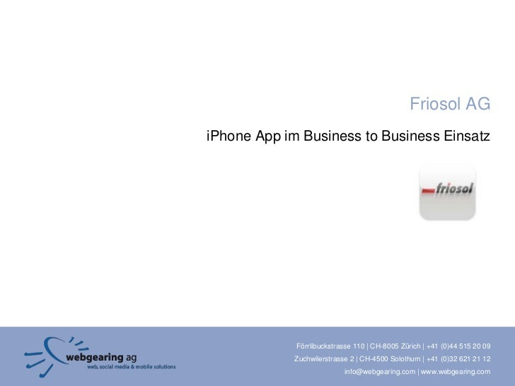 Friosol AGiPhone App im Business to Business Einsatz             Förrlibuckstrasse 110 | CH-8005 Zürich | +41 (0)44 515 20...