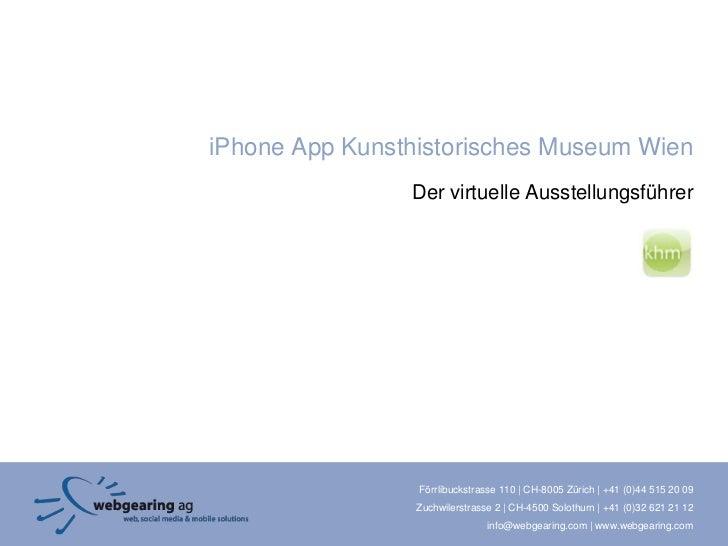 iPhone App Kunsthistorisches Museum Wien                Der virtuelle Ausstellungsführer                 Förrlibuckstrasse...