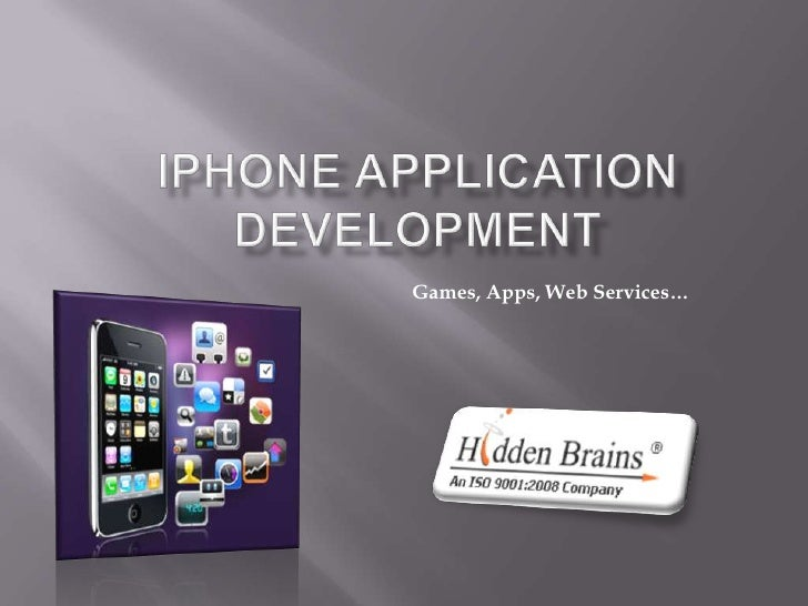 Games, Apps, Web Services…