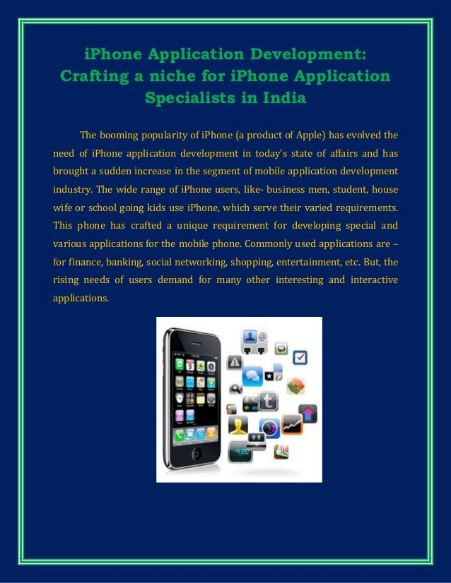 iPhone Application Development:Crafting a niche for iPhone ApplicationSpecialists in IndiaThe booming popularity of iPhone...
