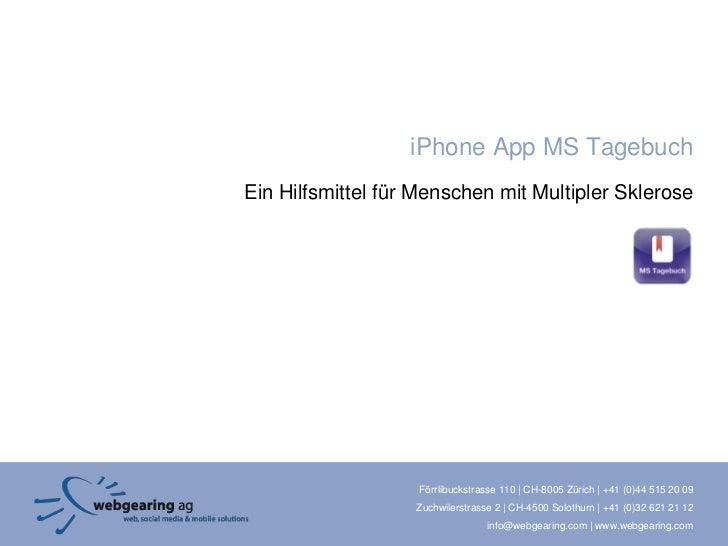 iPhone App MS TagebuchEin Hilfsmittel für Menschen mit Multipler Sklerose                   Förrlibuckstrasse 110 | CH-800...