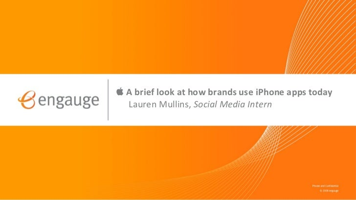    A brief look at how brands use iPhone apps today Lauren Mullins,  Social Media Intern